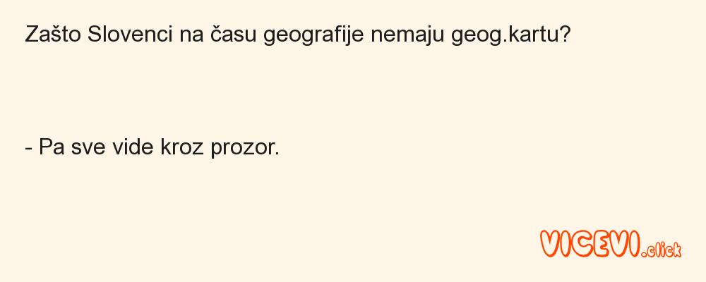 Zašto Slovenci na času geografije nemaju geog.