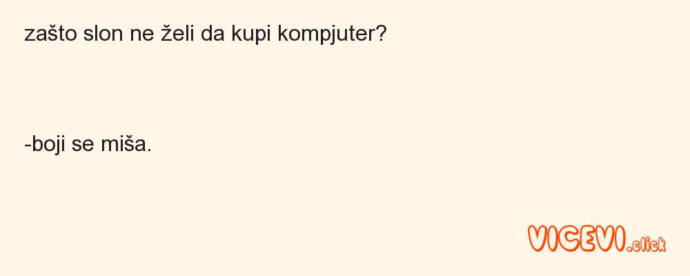 zašto slon ne želi da kupi kompjuter?