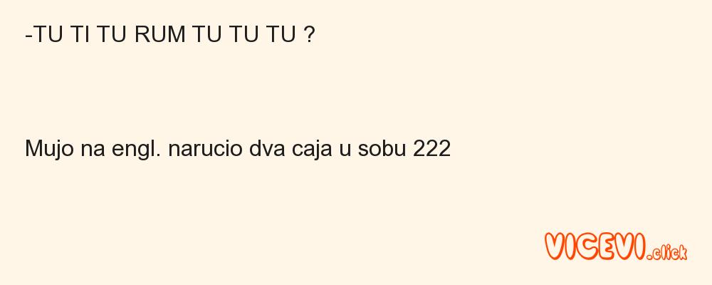 -TU TI TU RUM TU TU TU ?