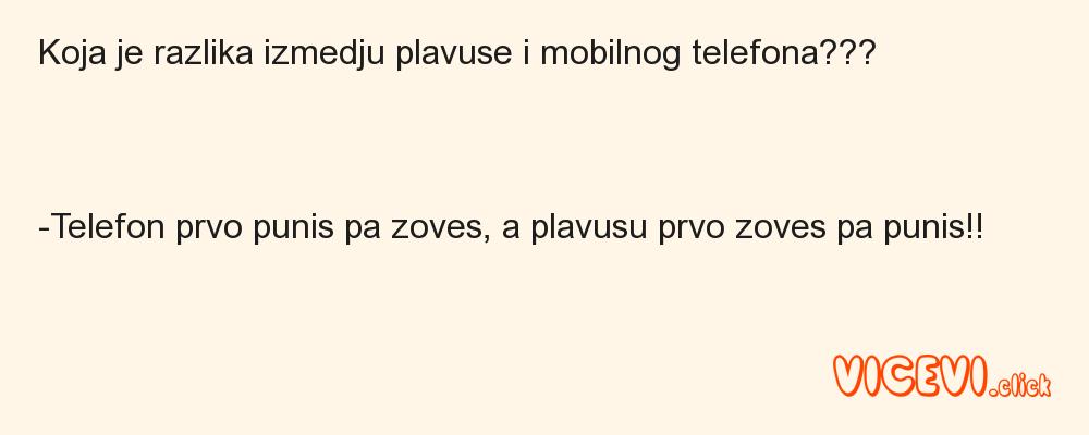 Koja je razlika izmedju plavuse i mobilnog telefona?