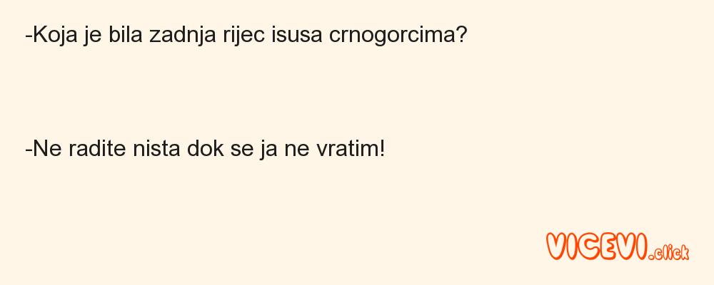-Koja je bila zadnja rijec isusa crnogorcima?
