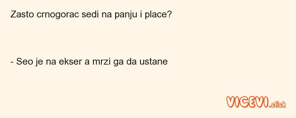 Zasto crnogorac sedi na panju i place?