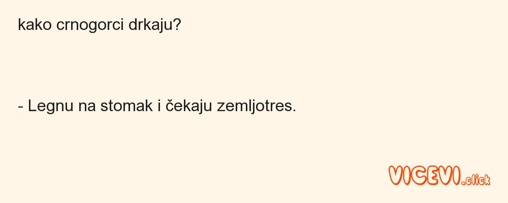 kako crnogorci drkaju?