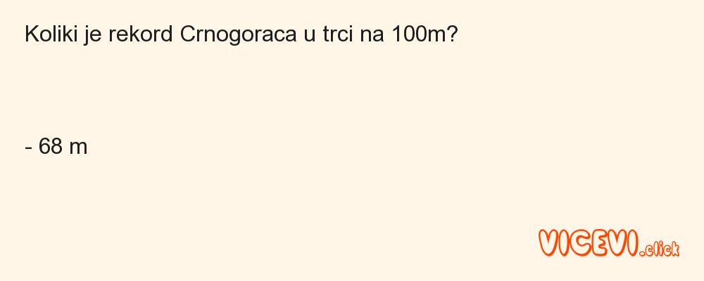 Koliki je rekord Crnogoraca u trci na 100m?